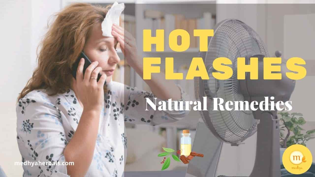 11 Natural (Ayurvedic) Remedies and Best Foods for Hot Flashes in Menopause
