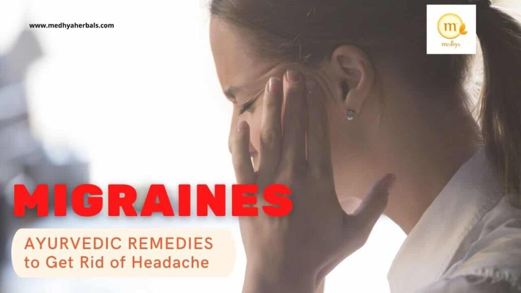 Ayurvedic Remedies to Get Rid of Headache and Migraines-min