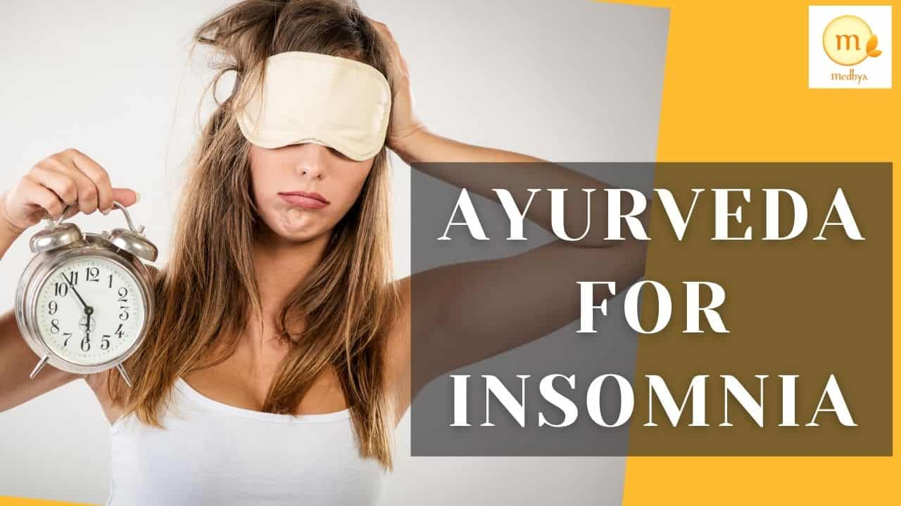Treat Insomnia (Sleep Disorders) with Ayurveda | 9 Best Natural Remedies