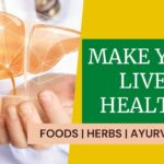 how to make liver healthy foods ayurvedic herbs-min