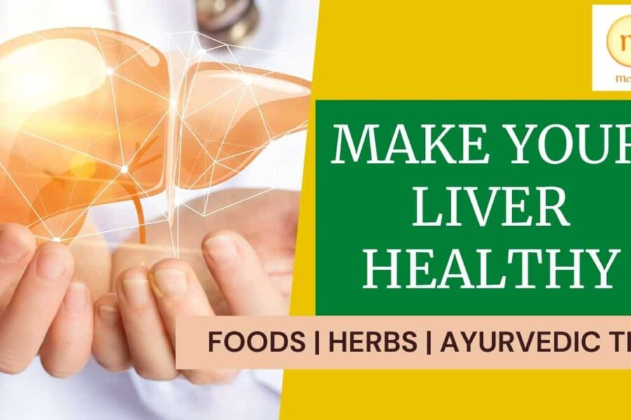 How to Keep Your Liver Healthy | 13 Best Foods and Ayurvedic Tips