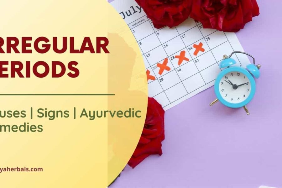 Irregular Periods | Highly Effective Ayurvedic Remedies to Regulate Your Menstrual Cycle