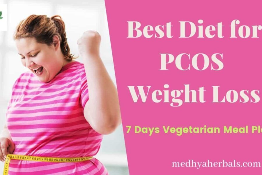 Best Diet for PCOD | 7 Days (Vegetarian) PCOS Meal Plan to Begin Weight Loss