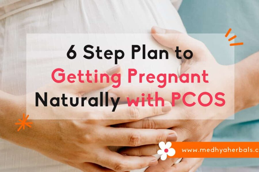 Get Pregnant with PCOS Naturally | Your 6 Step Ayurvedic Plan for Fertility