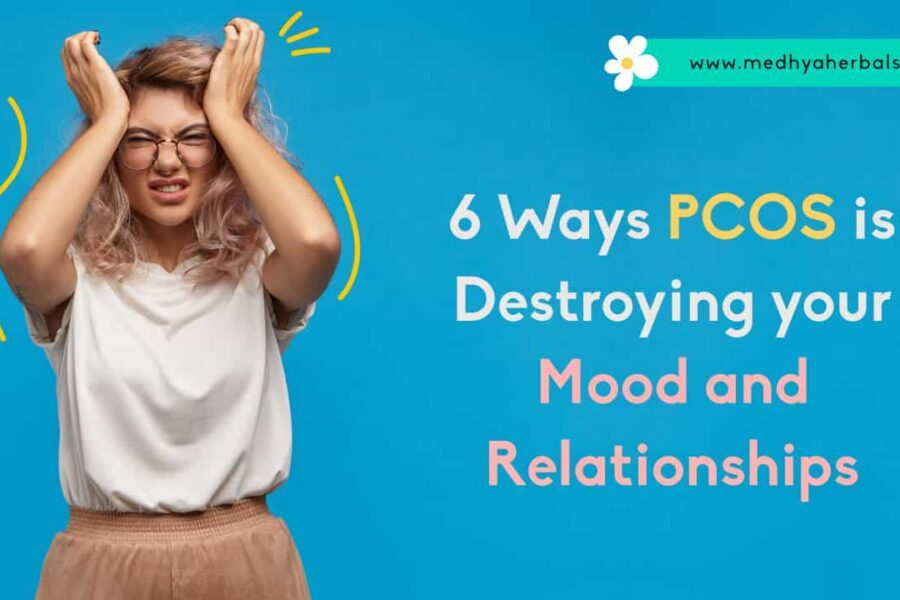 Depression, Mood Swings, Anxiety | 6 ways PCOS is Ruining your Relationships!